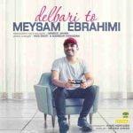 دانلود آهنگ جدید میثم ابراهیمی با نام دلبری تو