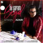 Dawnload Music Be Yaram Begid From Afshin Azari,Dawnload New Music Afshin Azari Called Be Yaram Begid