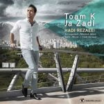 Dawnload Song Hadi Rezaei,Dawnload Music Toam K Ja Zadi From Hadi Rezaei,Dawnload New Music Hadi Rezaei Called Toam K Ja Zadi