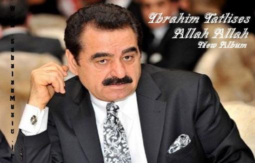 dawnload album allah allah from ibrahim tatlises,dawnload new album ibrahim tatlises called allah allah