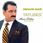 dawnload song ibrahim tatlises,dawnload album hasret kaldim from ibrahim tatlises,dawnload album ibrahim tatlises called hasret kaldim