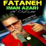 Dawnload Song Iman Azari,Dawnload Music Fataneh From Iman Azari,Dawnload New Music Iman Azari Called Fataneh
