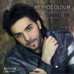 Dawnload Song Ismail YK,Dawnload Music Meyhos Oldum From Ismail YK,Dawnload New Music Ismail YK Called Meyhos Oldum