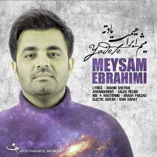 Dawnload Music Yadete From Meysam Ebrahimi,Dawnload New Music Meysam Ebrahimi Called Yadete