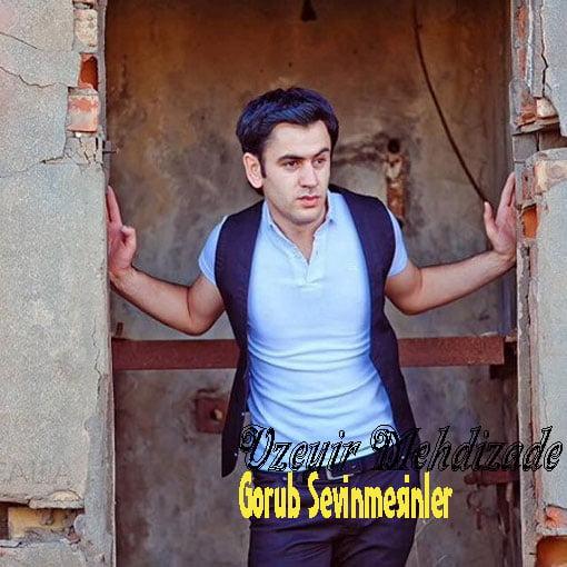 Dawnload Music Gorub Sevinmesinler From Uzeyir Mehdizadeh,Dawnload New Music Uzeyir Mehdizadeh Called Gorub Sevinmesinler