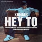 Dawnload Song Xaniar Khosravi,Dawnload Music Hey To From Xaniar Khosravi,Dawnload New Music Xaniar Khosravi Called Hey To