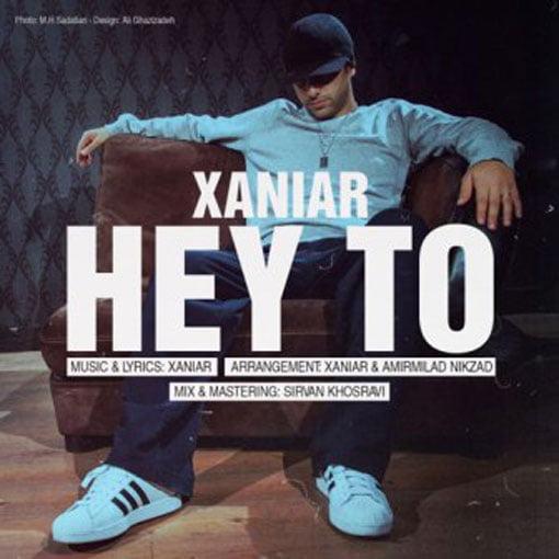 Dawnload Song Xaniar Khosravi,Dawnload Music Hey To From Xaniar Khosravi,Dawnload New Music Xaniar Khosravi Called Hey To