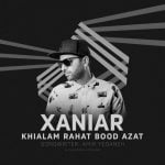 Dawnload Music Khialam Rahat Bood Azat From Xaniar Khosravi,Dawnload New Music Xaniar Khosravi Called Khialam Rahat Bood Azat