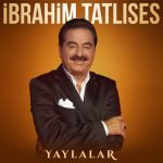 Dawnload Music Yaylalar From Ibrahim Tatlises,Dawnload New Music Ibrahim Tatlises Called Yaylalar