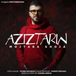 Dawnload Music Aziztarin From Mojtaba Shoja,Dawnload New Music Mojtaba Shoja Called Aziztarin