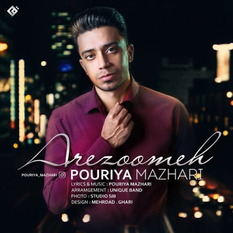 Pouriya Mazhari,Dawnload Music Arezoomeh From Pouriya Mazhari,Dawnload New Music Pouriya Mazhari Called Arezoomeh