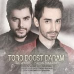 Dawnload Music Toro Doost Daram From Saman Jalili,Dawnload New Music Saman Jalili Called Toro Doost Daram