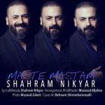 Dawnload Music Maste Mastam From Shahram Nikyar,Dawnload New Music Shahram Nikyar Called Maste Mastam
