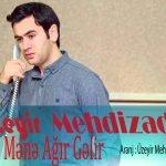 Dawnload Music Mene Agir Gelir From Uzeyir Mehdizadeh,Dawnload New Music Uzeyir Mehdizadeh Called Mene Agir Gelir