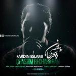 دانلود آهنگ جدید فردین اسلامی با نام چشم بچرخان