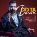 دانلود آهنگ جدید عباس عجمی با نام دو تا دیوونه