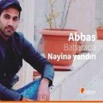 دانلود آهنگ جدید عباس بابازاده با نام نیینه یاندین