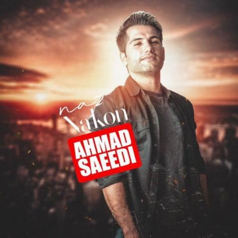 دانلود موزیک ویدئو جدید احمد سعیدی با نام ناز نکن