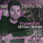 دانلود آهنگ جدید میثم ابراهیمی با نام روشن کن