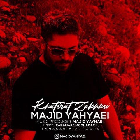 دانلود آهنگ جدید مجید یحیایی با نام خاطرات زخمی