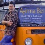 دانلود آهنگ جدید مرتضی سرمدی با نام آییرما بیزی