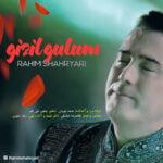 دانلود آهنگ جدید رحیم شهریاری با نام قیزیل گولوم