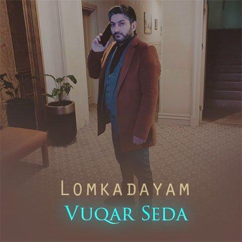 دانلود آهنگ جدید ووقار صدا با نام لومکادایام