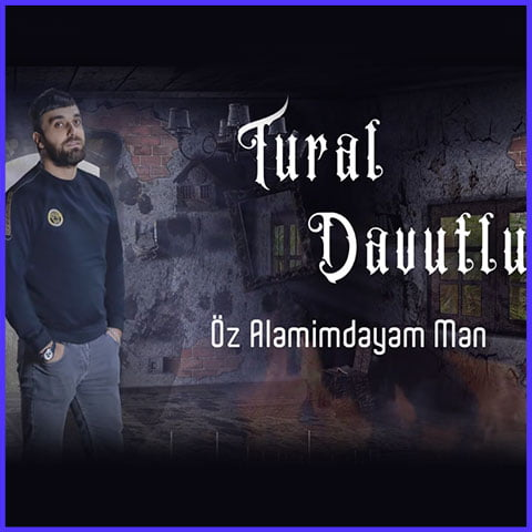 دانلود آهنگ اوز عالمیمدیم من از تورال داووتلو,متن آهنگ اوز عالمیمدیم من از تورال داووتلو
